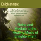 Relax and Meditate to the Healing Music of Enlightenment